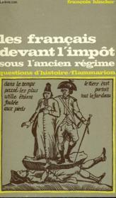 Les Francais Devant L'Impot Sous L'Ancien Regime. Collection : Questions D'Histoire N° 22 - Couverture - Format classique