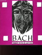 Passion Selon Saint Mathieu Bwv 244 De Jean Sebatien Bach - Couverture - Format classique