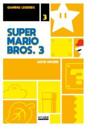 Vente livre :  Gaming legends T.3 ; Super Mario Bros  - Alyse Knorr