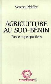 Agriculture au Sud-Bénin ; passé et perspectives - Couverture - Format classique