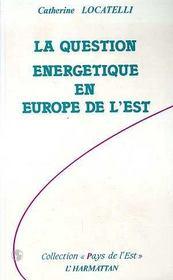 La question énergétique en europe de l'est - Intérieur - Format classique