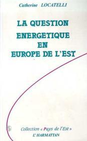 La question énergétique en europe de l'est - Couverture - Format classique