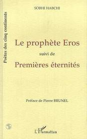 Le Prophete Eros ; Premieres Eternites - Intérieur - Format classique