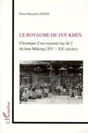 Le royaume de Jyn Khen ; chronique d'un royaume tay - Couverture - Format classique