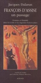 Francois d'assise : un passage - femmes et feminite dans les ecrits et les legen - Couverture - Format classique