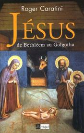Jésus, de Bethléem au Golgotha - Intérieur - Format classique