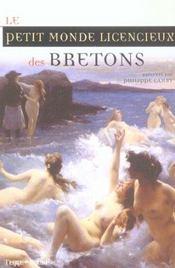 Petit Monde Licencieux Des Bretons . - Intérieur - Format classique