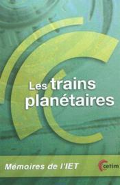Les Trains Planetaires (Memoires De L'Iet, 5b12) - Couverture - Format classique