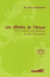 Les affinités de l'amour ; le collier de la colombe - Couverture - Format classique