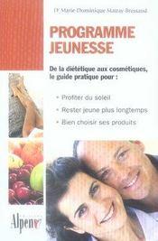 Programme jeunesse ; de la diététique aux cosmétiques, le guide pratique pour : profiter du soleil, rester jeune plus longtemps, bien choisir ses produits - Intérieur - Format classique