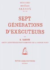 Mémoires de bourreaux ; sept générations d'exécuteurs par H. Sanson, ancien exécuteur des hautes oeuvres de la cour de Paris - Couverture - Format classique