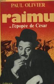 Raimu Ou L'Epopee De Cesar. - Couverture - Format classique