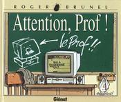 Brunel t.9 ; attention prof - Intérieur - Format classique