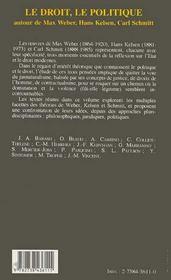 Le Droit, Le Politique ; Autour De Max Weber, Hans Kelsen, Carl Schmitt - 4ème de couverture - Format classique