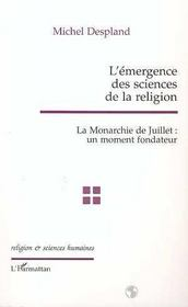 L'émergence des sciences de la religion ; la monarchie de juillet ; un moment fondateur - Intérieur - Format classique