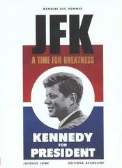 Jfk. Extraits Des Principaux Discours. Jfk, A Time For Greatness... - Intérieur - Format classique
