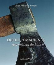 Outils et machines ; des métiers du bois t.1 - Couverture - Format classique