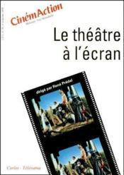 Cinemaction N.93 ; Le Théâtre A L'Ecran - Couverture - Format classique