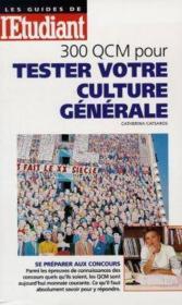 Quatre Cents Qcm Pour Tester Votre Culture Generale (Concours Administratifs) - Couverture - Format classique