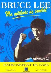 Vente livre :  Bruce Lee, Ma Methode De Combat, Jeet Kune Do 2  - Bruce -Pseud. Lee