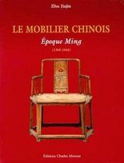 Le mobilier chinois ; époque Ming, 1368-1644 ; époque Qing, 1644-1911 - Intérieur - Format classique