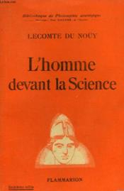 L'Homme Devant La Science. Collection : Bibliotheque De Philosophie Scientifique. - Couverture - Format classique