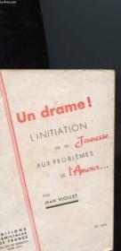 Un Drame ! L'Initiation De La Jeunesse Aux Problemes De L'Amour - Couverture - Format classique