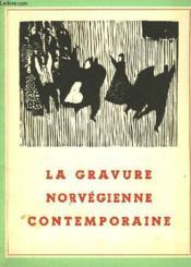 La Gravure Norveginne Contemporaine - Couverture - Format classique