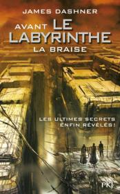 L'épreuve T.5 ; avant le labyrinthe ; la braise  - James Dashner