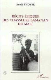 Récits épiques des chasseurs du Mali - Couverture - Format classique