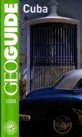 Geoguide ; Cuba ; La Havane, Piñar Del Rio, Varadero, Cienfuegos, Trinidad - Intérieur - Format classique