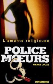 Police Des Moeurs N 153 - L'Amante Religieuse - Couverture - Format classique