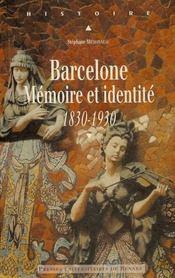 Barcelone. Memoire Et Identite (1830-1930) - Intérieur - Format classique