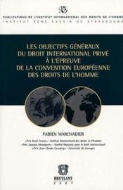 Les objectifs généraux du droit international privé à l'épreuve de la convention européenne des droits de l'homme - Couverture - Format classique