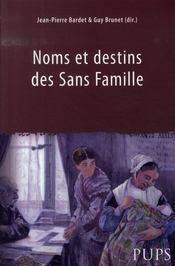 Noms et destins des sans famille - Intérieur - Format classique