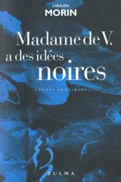 Madame De V.A Des Idees Noires - Couverture - Format classique