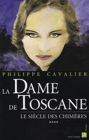 Le siècle des chimères t.4 ; la dame de Toscane - Intérieur - Format classique
