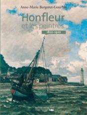 Honfleur Et Les Peintres 1820-1920 - Couverture - Format classique