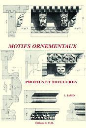 Motifs ornementaux ; profils et moulures - Couverture - Format classique