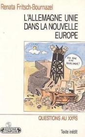 L'Allemagne Unie Dans La Nouvelle Europe - Couverture - Format classique