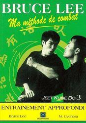 Ma méthode de combat ; jeet kun do 3 ; entraînement approfondi - Couverture - Format classique