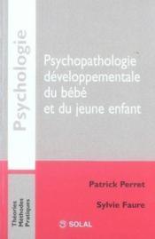 Psychopatologie développementale du bébé et du jeune enfant - Couverture - Format classique