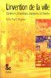 L'invention de la ville ; banlieues, townships, invasions et favelas - Intérieur - Format classique