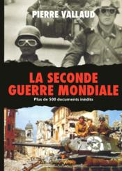 Vente  La Seconde Guerre mondiale ; plus de 500 documents inédits  - Pierre Vallaud