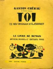 Toi. 22 Bois Originaux De G. Jeanniot. Le Livre De Demain N° 48. - Couverture - Format classique