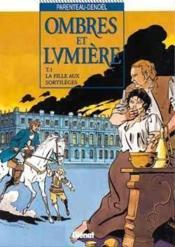 Ombres Et Lumiere T.1; La Fille Aux Sortileges - Couverture - Format classique