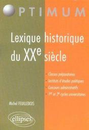 Lexique Historique Du Xxe Siecle Classes Preparatoires Instituts D'Etudes Politiques Concours - Intérieur - Format classique
