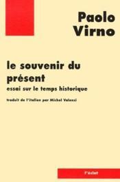 Le souvenir du présent ; essai sur le temps historique - Couverture - Format classique