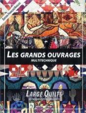 Les Grands Ouvrages. Large Quilts. Multitechniques. Edition Francais/English - Couverture - Format classique
