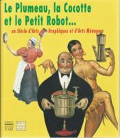 Le Plumeau. La Cocotte Et Le Petit Robot - Couverture - Format classique